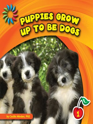 cover image of Puppies Grow up to Be Dogs